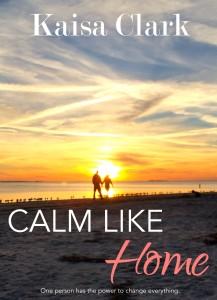 Calm Like Home - Kaisa Clark